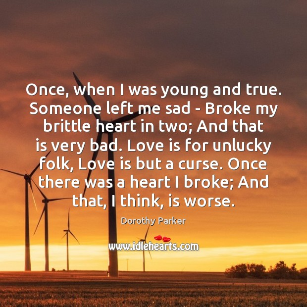 Once, when I was young and true. Someone left me sad – Image