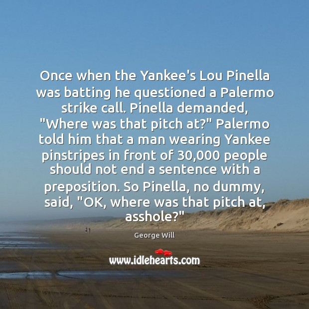 Image, Once when the Yankee's Lou Pinella was batting he questioned a Palermo
