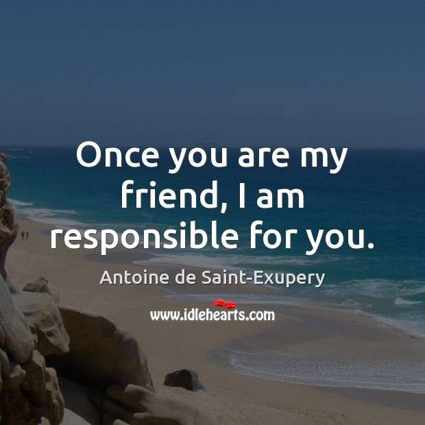 Once you are my friend, I am responsible for you. Image