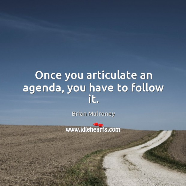 Image, Once you articulate an agenda, you have to follow it.