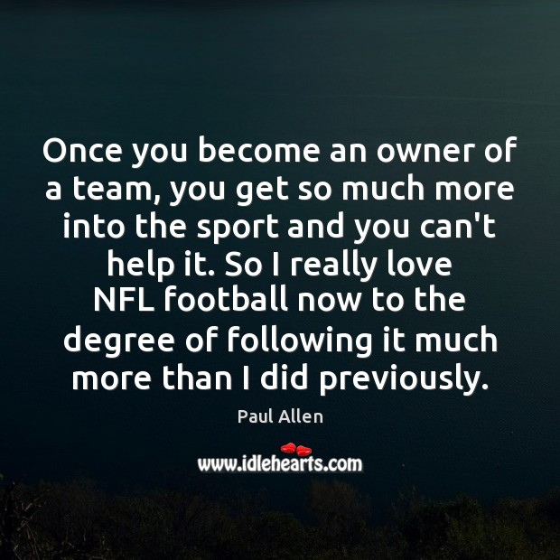 Image, Once you become an owner of a team, you get so much