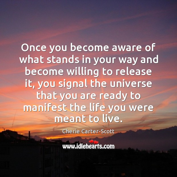 Image, Once you become aware of what stands in your way and become