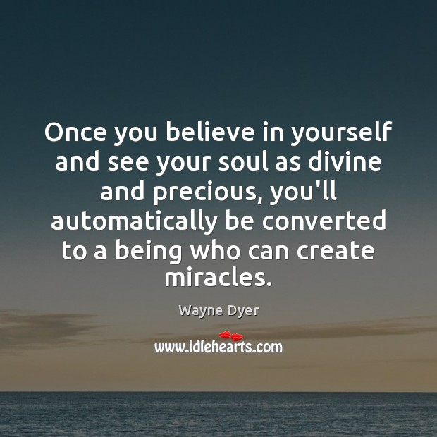 Image, Once you believe in yourself and see your soul as divine and