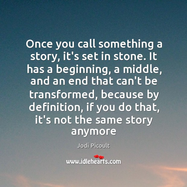Once you call something a story, it's set in stone. It has Image