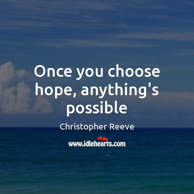 Once you choose hope, anything's possible Image