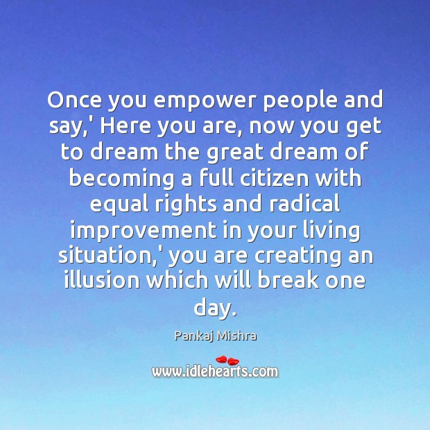 Once you empower people and say,' Here you are, now you Image