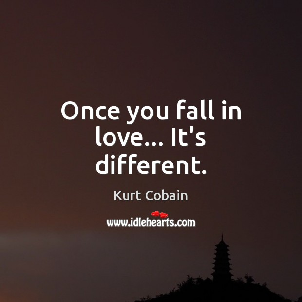Once you fall in love… It's different. Image