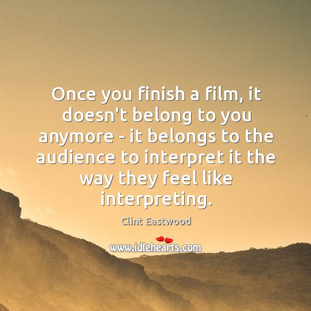 Once you finish a film, it doesn't belong to you anymore – Image