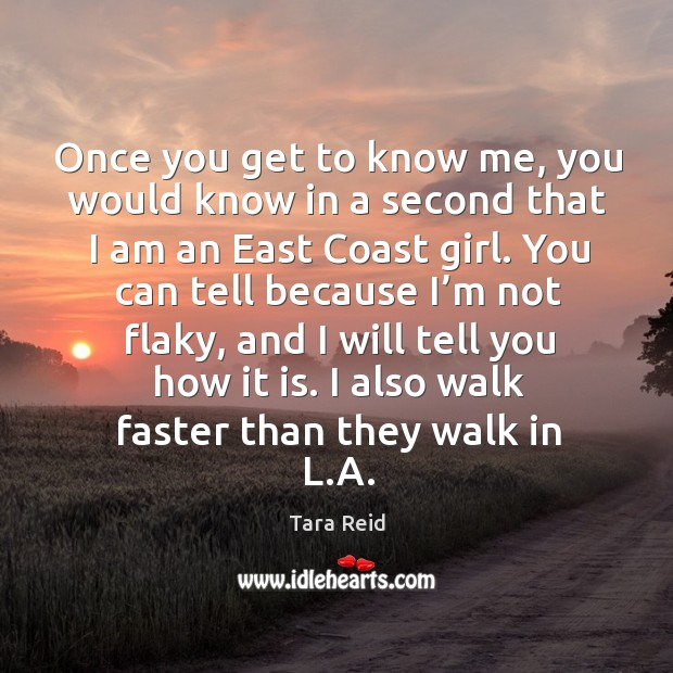 Once you get to know me, you would know in a second that I am an east coast girl. Image