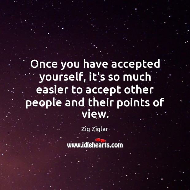 Once you have accepted yourself, it's so much easier to accept other Image