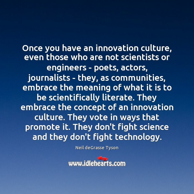 Once you have an innovation culture, even those who are not scientists Image