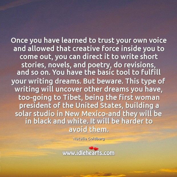Once you have learned to trust your own voice and allowed that Image