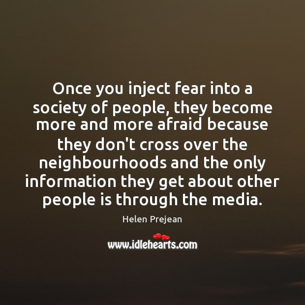 Once you inject fear into a society of people, they become more Image