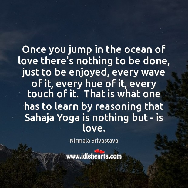 Once you jump in the ocean of love there's nothing to be Image