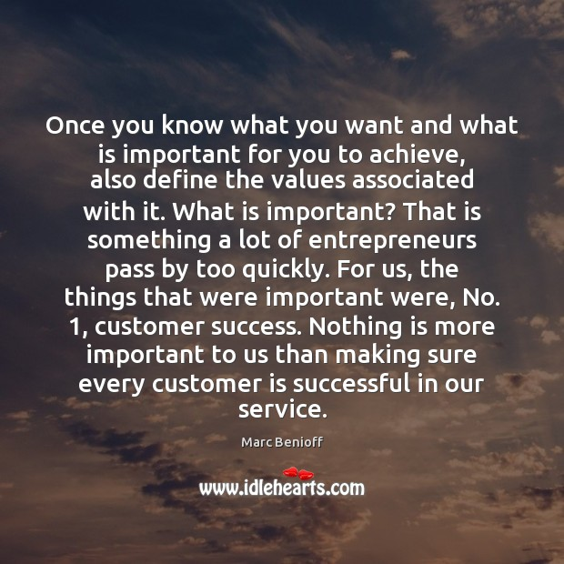 Once you know what you want and what is important for you Marc Benioff Picture Quote