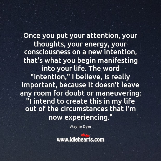 Image, Once you put your attention, your thoughts, your energy, your consciousness on