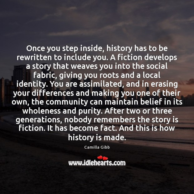 Image, Once you step inside, history has to be rewritten to include you.
