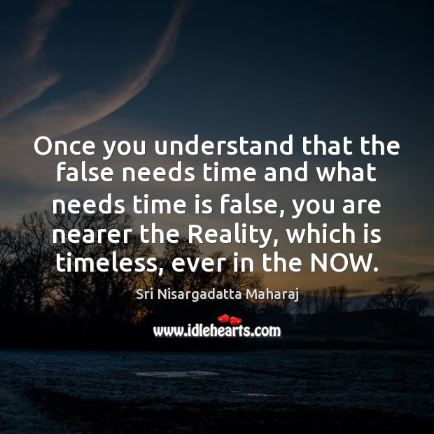 Once you understand that the false needs time and what needs time Image