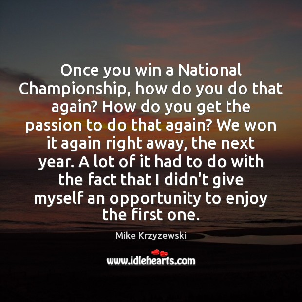 Once you win a National Championship, how do you do that again? Image