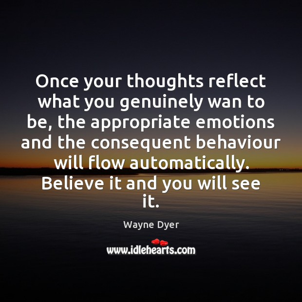 Image, Once your thoughts reflect what you genuinely wan to be, the appropriate