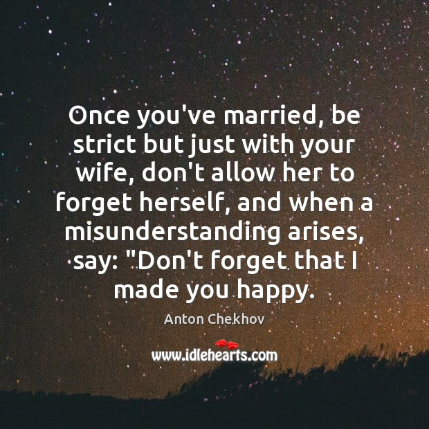 Image, Once you've married, be strict but just with your wife, don't allow