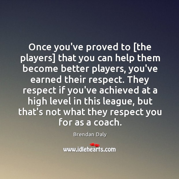 Image, Once you've proved to [the players] that you can help them become