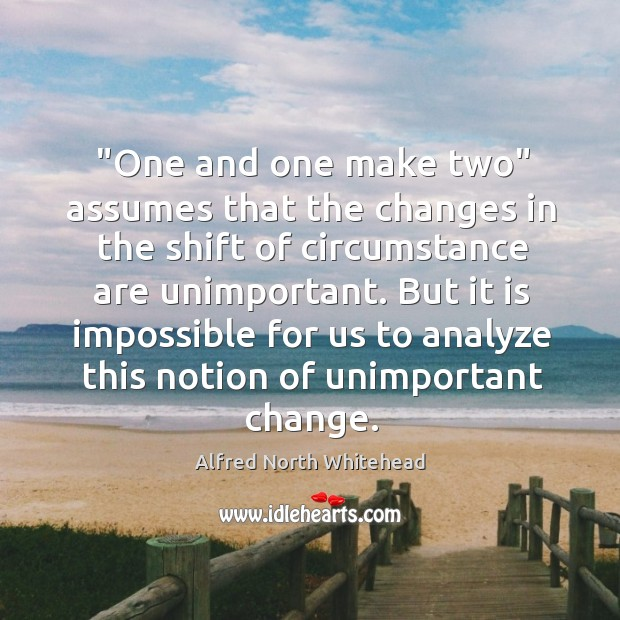 """Image, """"One and one make two"""" assumes that the changes in the shift"""
