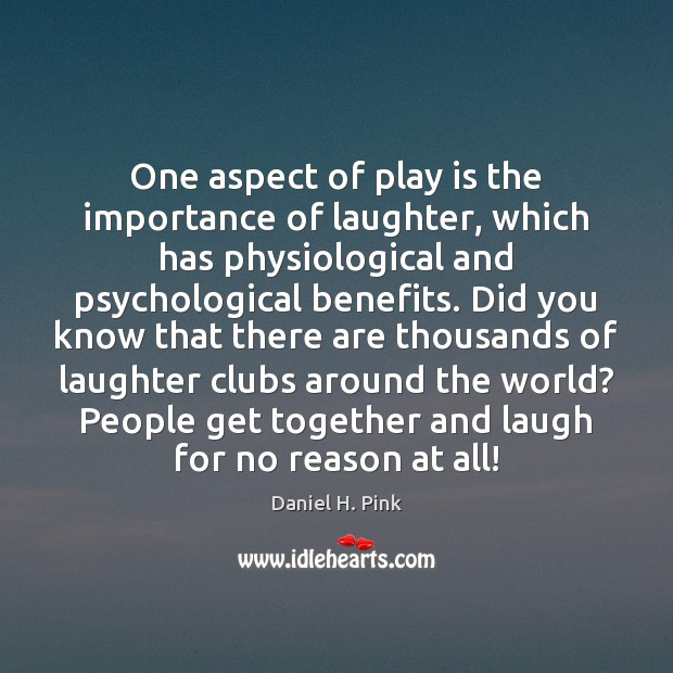 One aspect of play is the importance of laughter, which has physiological Image