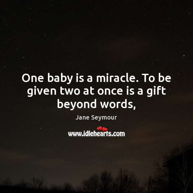 One baby is a miracle. To be given two at once is a gift beyond words, Image