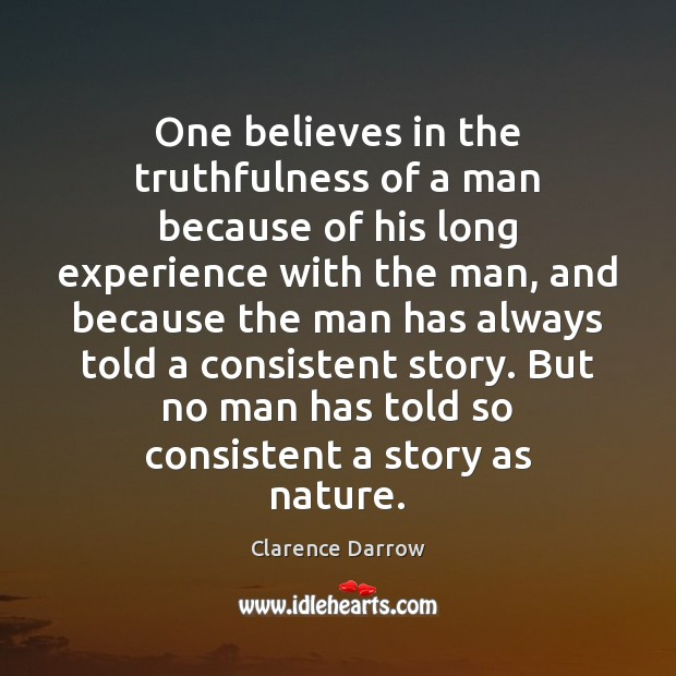 One believes in the truthfulness of a man because of his long Image