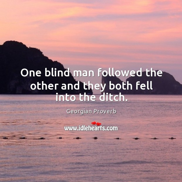 Image, One blind man followed the other and they both fell into the ditch.