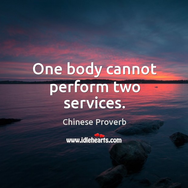 Image, One body cannot perform two services.