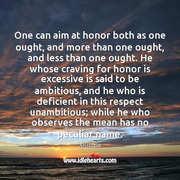 Image, One can aim at honor both as one ought, and more than