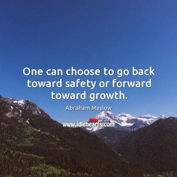 Image, One can choose to go back toward safety or forward toward growth.