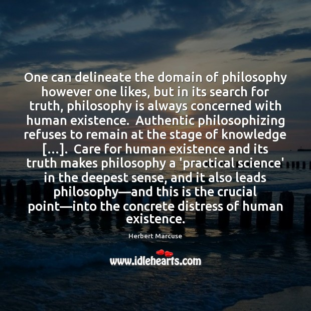 One can delineate the domain of philosophy however one likes, but in Herbert Marcuse Picture Quote