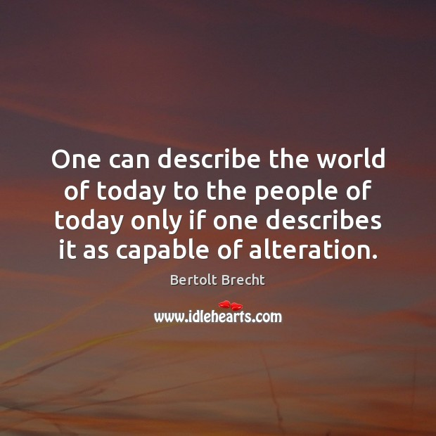 One can describe the world of today to the people of today Image