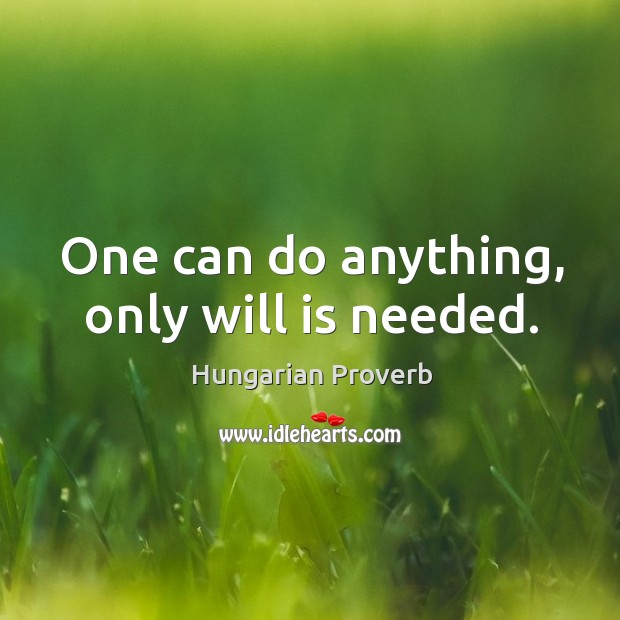 Image, One can do anything, only will is needed.