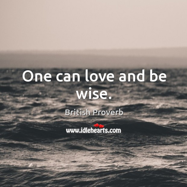 Image, One can love and be wise.