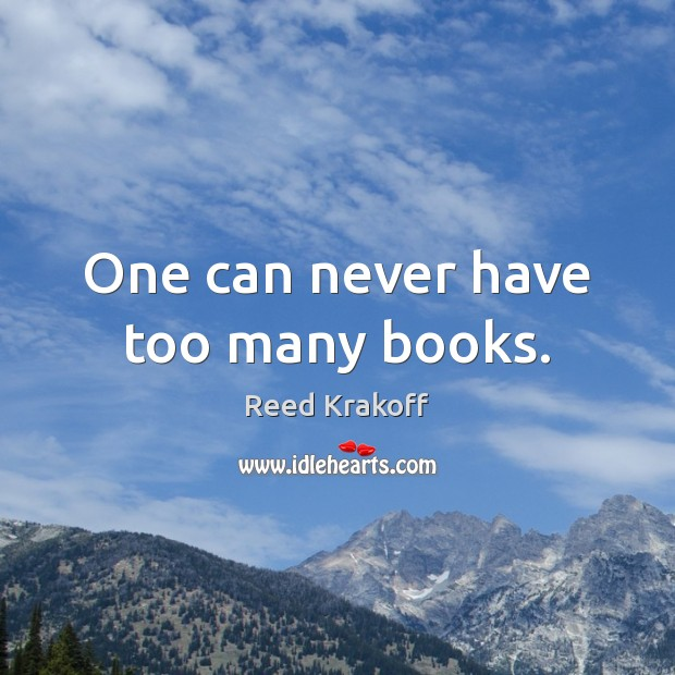 One can never have too many books. Image