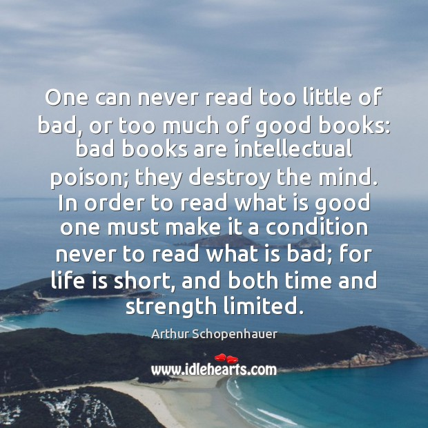 Image, One can never read too little of bad, or too much of
