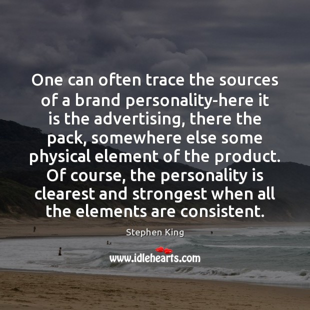 One can often trace the sources of a brand personality-here it is Image