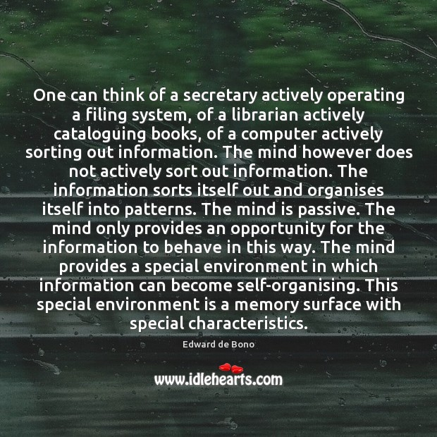 One can think of a secretary actively operating a filing system, of Edward de Bono Picture Quote