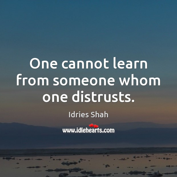 One cannot learn from someone whom one distrusts. Image