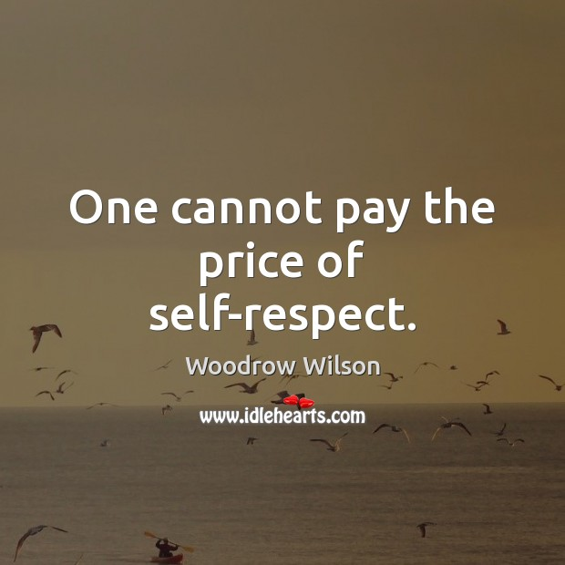 Image, One cannot pay the price of self-respect.
