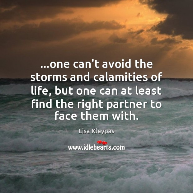 …one can't avoid the storms and calamities of life, but one can Image