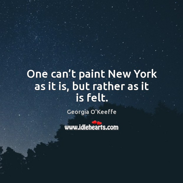 One can't paint new york as it is, but rather as it is felt. Image