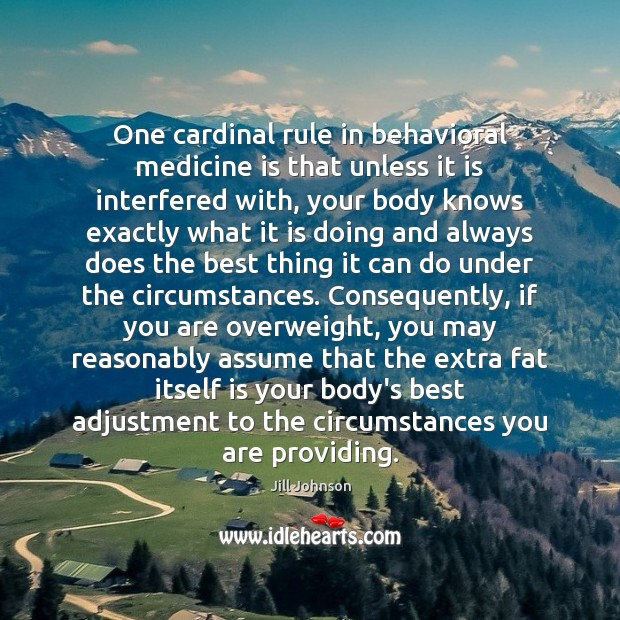 One cardinal rule in behavioral medicine is that unless it is interfered Image