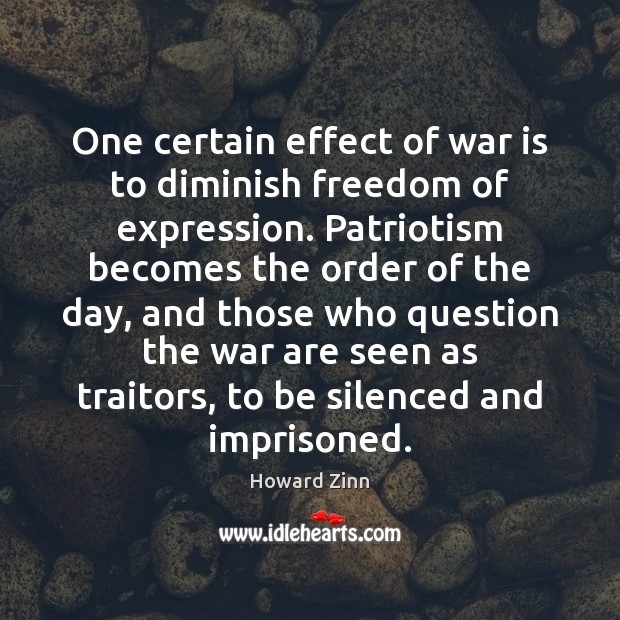 One certain effect of war is to diminish freedom of expression. Patriotism Image