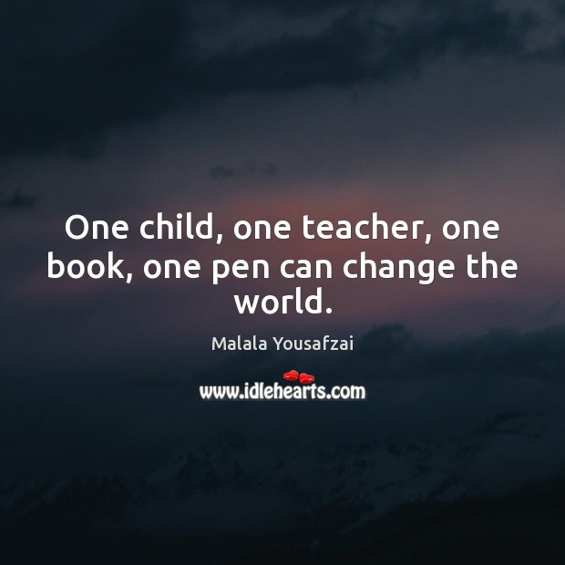 Image, One child, one teacher, one book, one pen can change the world.