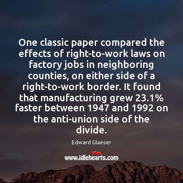 One classic paper compared the effects of right-to-work laws on factory jobs Image